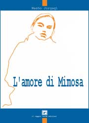 L'Amore di Mimosa, il romanzo di Nasho Jorgaqi