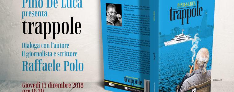 """""""Trappole"""", il nuovo noir di Pino De Luca"""