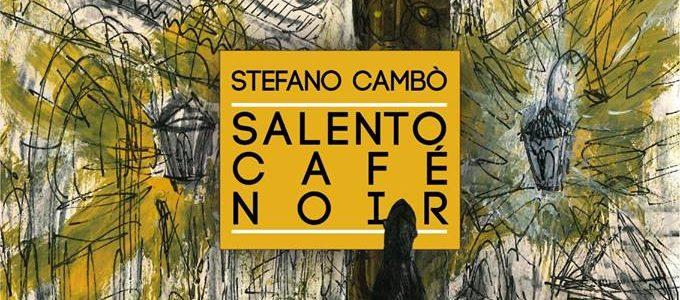 Salento Café Noir di Stefano Cambò