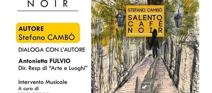 Nuova tappa a San Cassiano per il Salento Café Noir di Stefano Cambò